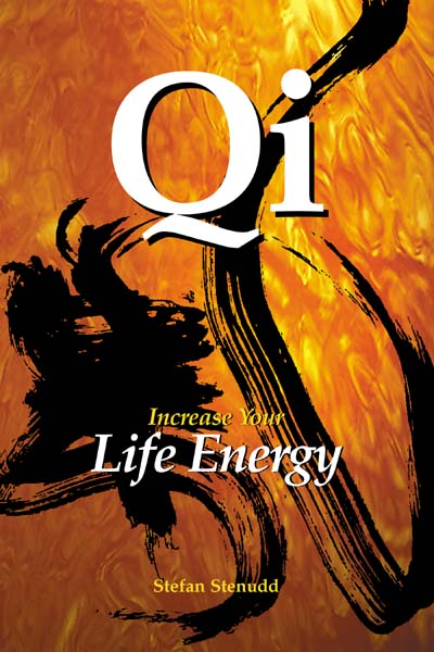 Qi - increase your life energy. Book by Stefan Stenudd.